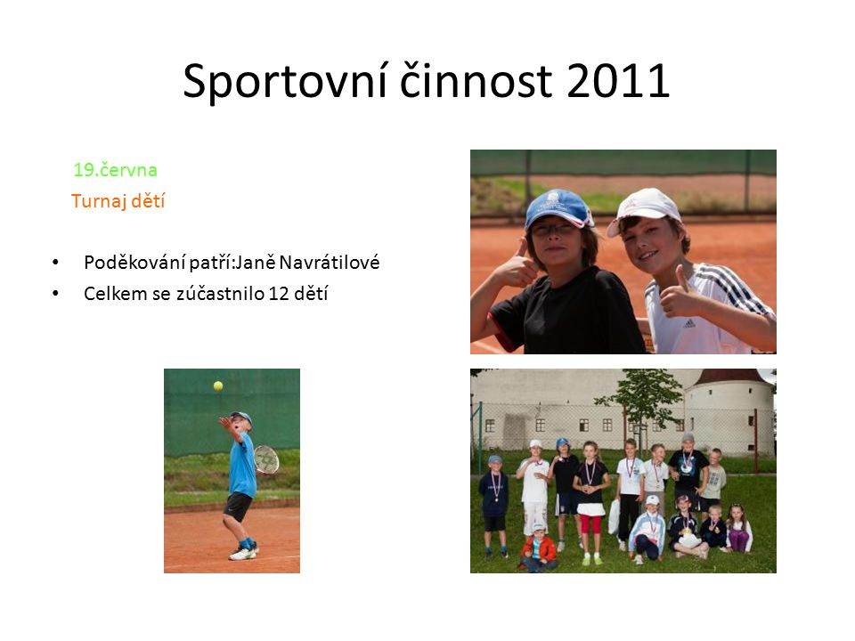 Sportovní činnost 2011 19.června Turnaj dětí