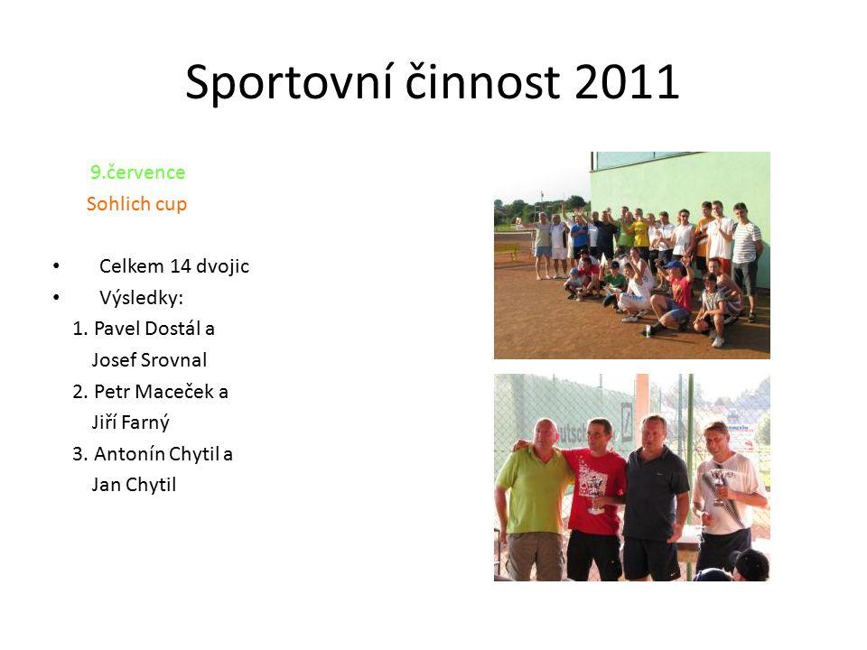 Sportovní činnost 2011 9.července Sohlich cup Celkem 14 dvojic