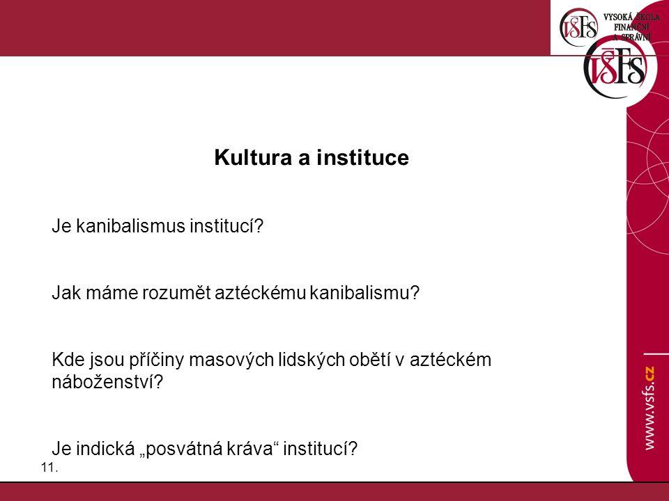 Kultura a instituce Je kanibalismus institucí