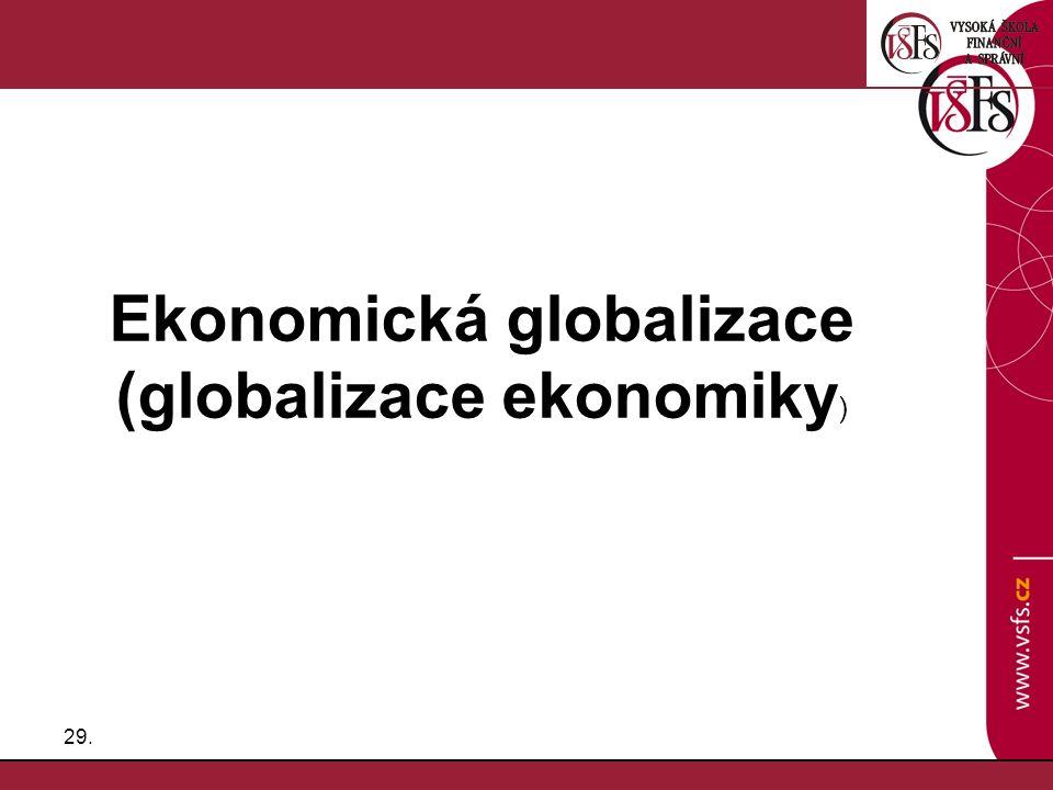 Ekonomická globalizace (globalizace ekonomiky)