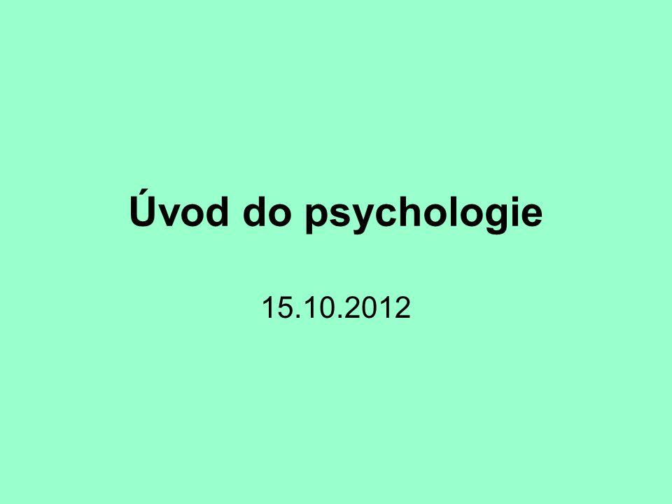 Úvod do psychologie 15.10.2012
