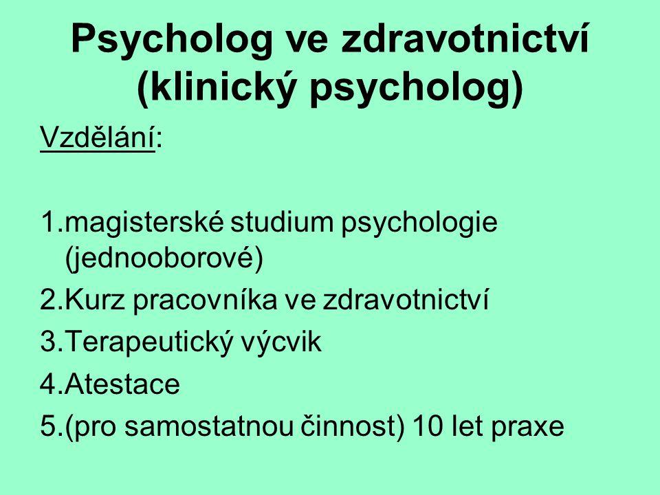 Psycholog ve zdravotnictví (klinický psycholog)