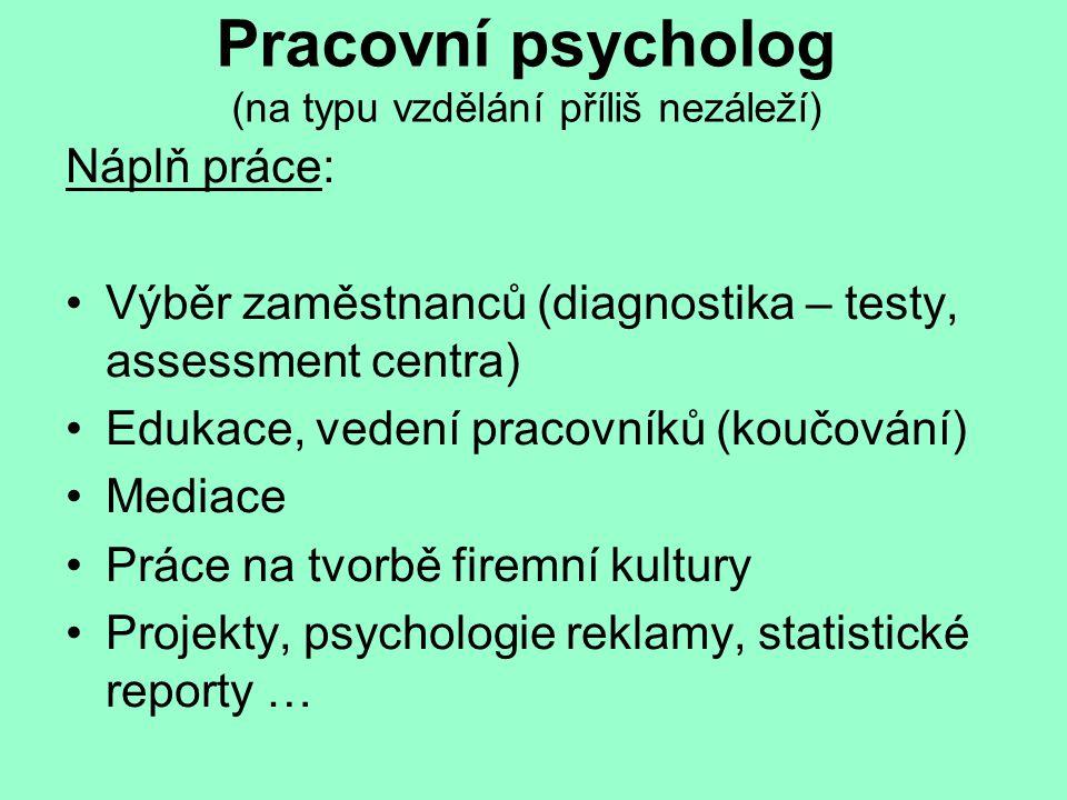 Pracovní psycholog (na typu vzdělání příliš nezáleží)