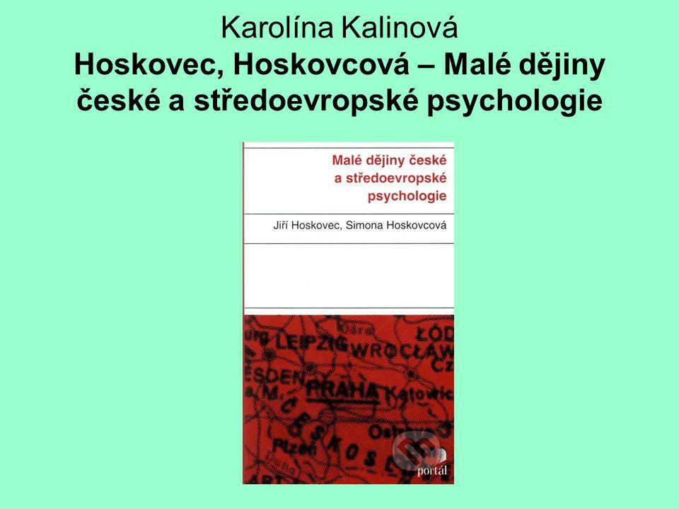 Karolína Kalinová Hoskovec, Hoskovcová – Malé dějiny české a středoevropské psychologie