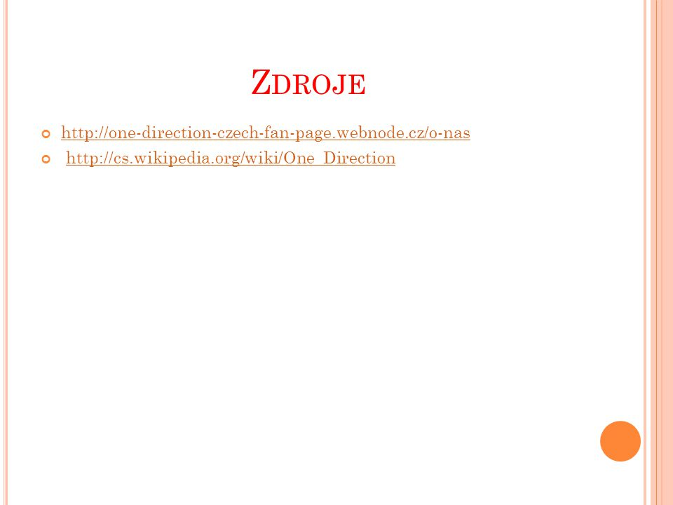 Zdroje http://one-direction-czech-fan-page.webnode.cz/o-nas