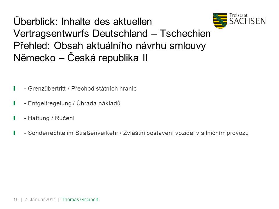 Überblick: Inhalte des aktuellen Vertragsentwurfs Deutschland – Tschechien Přehled: Obsah aktuálního návrhu smlouvy Německo – Česká republika II