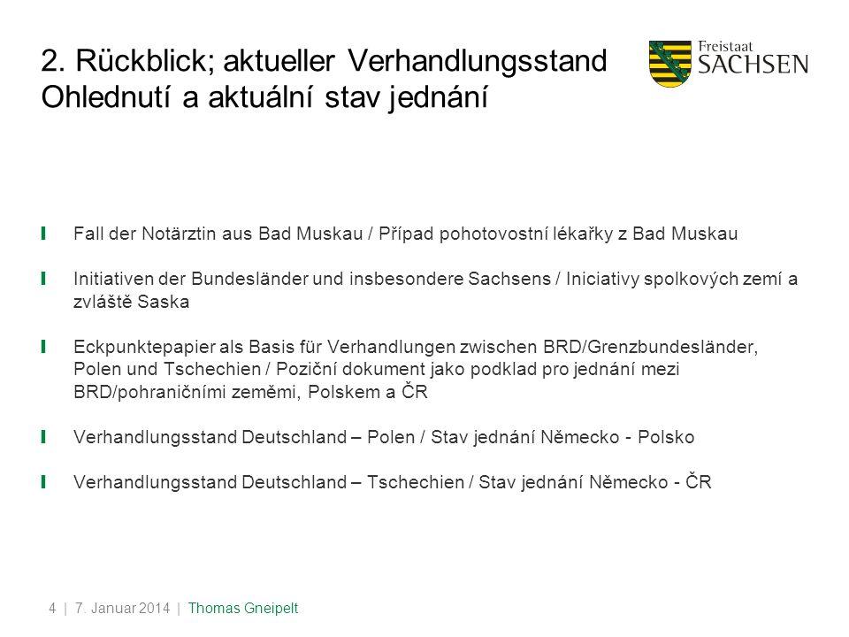 2. Rückblick; aktueller Verhandlungsstand Ohlednutí a aktuální stav jednání