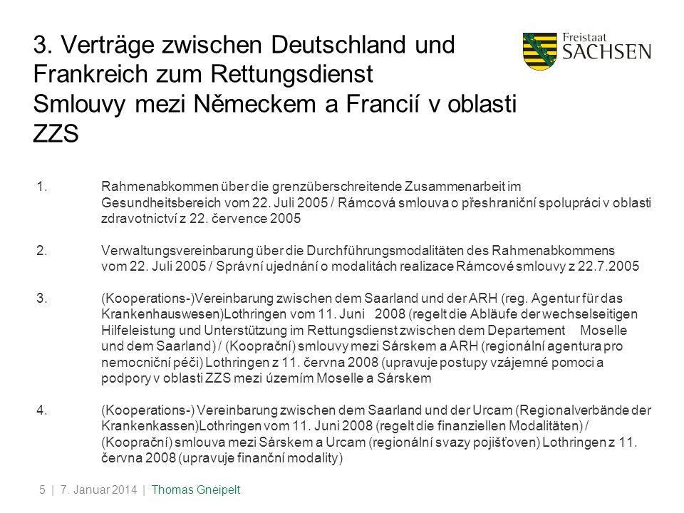 3. Verträge zwischen Deutschland und Frankreich zum Rettungsdienst Smlouvy mezi Německem a Francií v oblasti ZZS