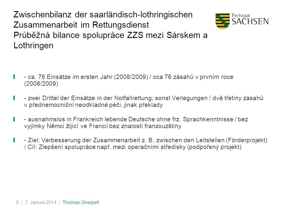 Zwischenbilanz der saarländisch-lothringischen Zusammenarbeit im Rettungsdienst Průběžná bilance spolupráce ZZS mezi Sárskem a Lothringen