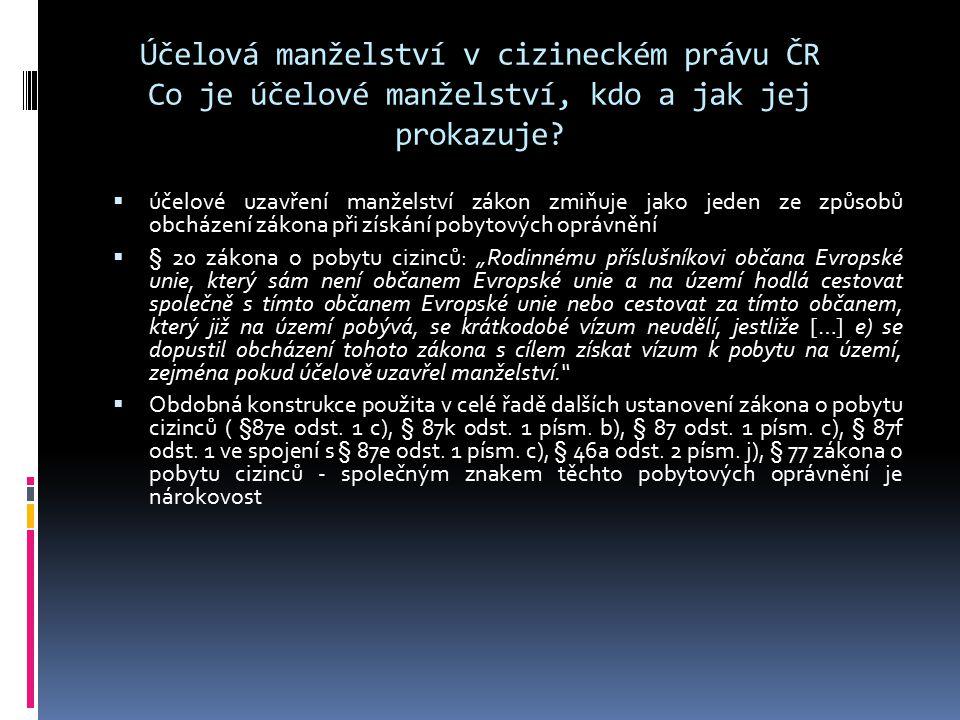 Účelová manželství v cizineckém právu ČR Co je účelové manželství, kdo a jak jej prokazuje
