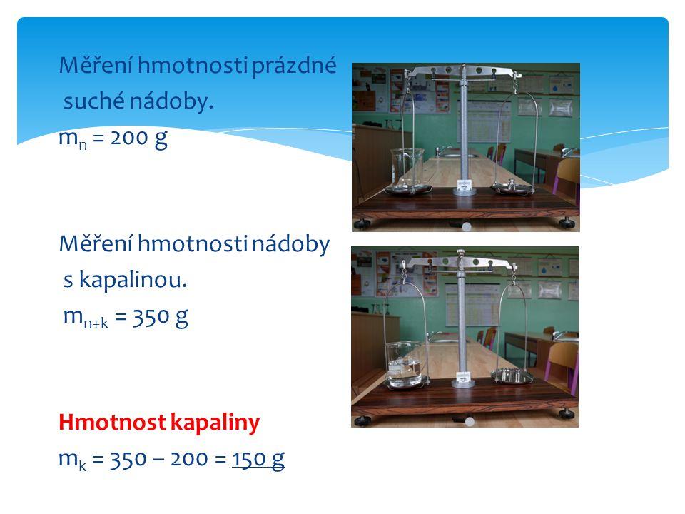 Měření hmotnosti prázdné suché nádoby