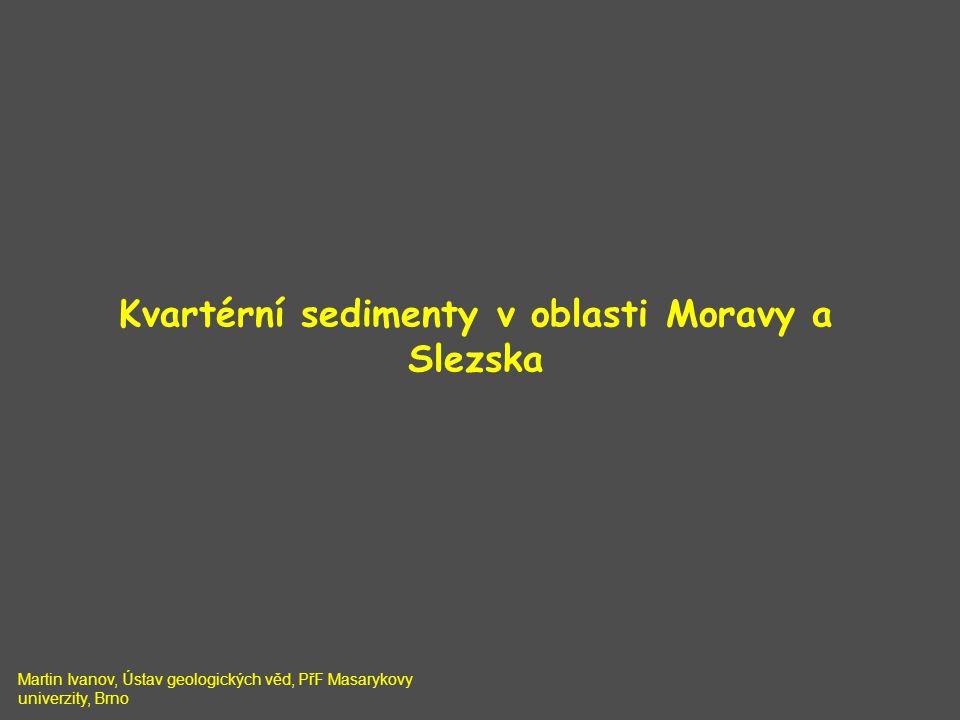 Kvartérní sedimenty v oblasti Moravy a Slezska