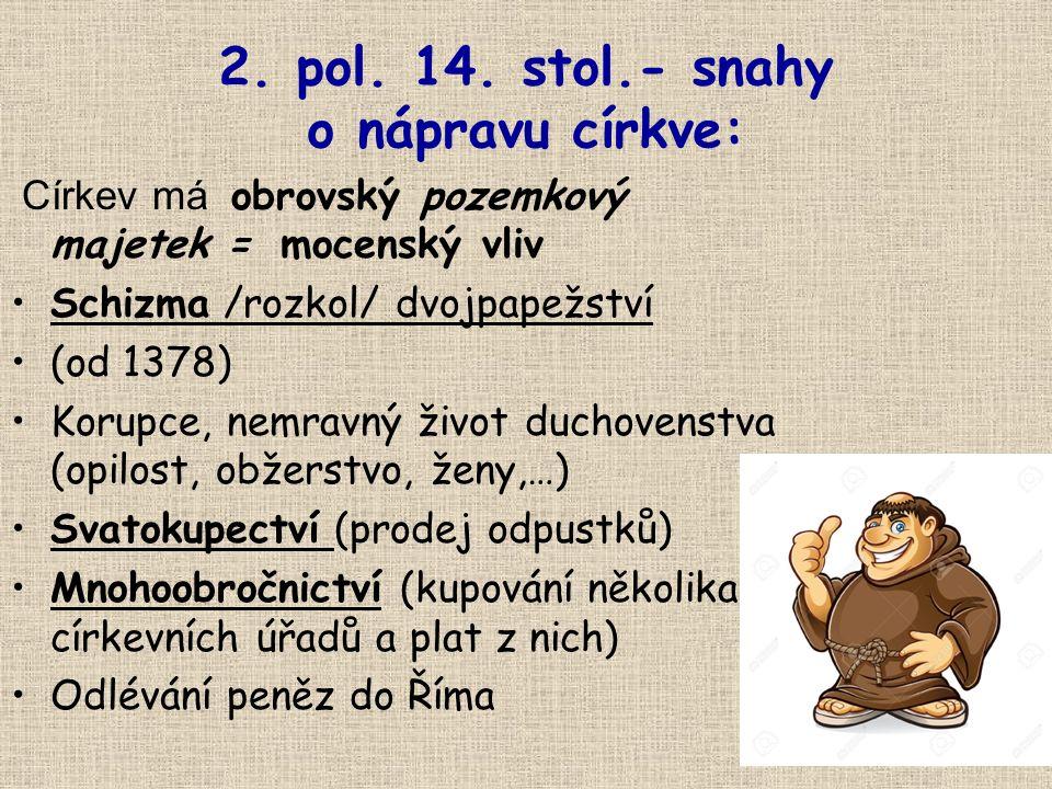 2. pol. 14. stol.- snahy o nápravu církve: