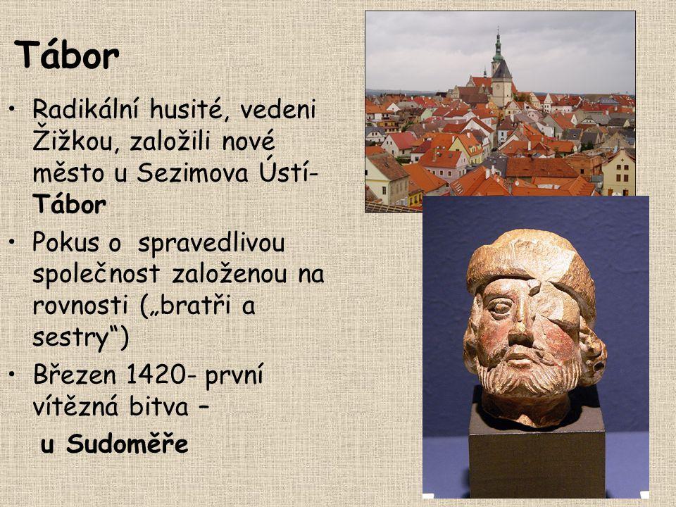 Tábor Radikální husité, vedeni Žižkou, založili nové město u Sezimova Ústí-Tábor.