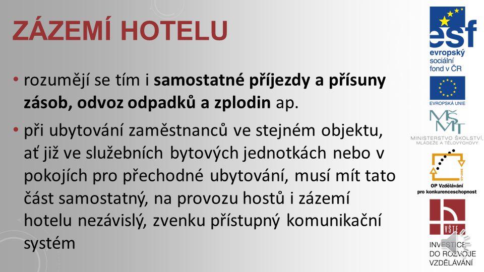 zázemí hotelu rozumějí se tím i samostatné příjezdy a přísuny zásob, odvoz odpadků a zplodin ap.