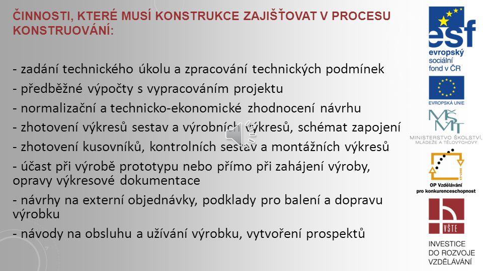 Činnosti, které musí konstrukce zajišťovat v procesu konstruování: