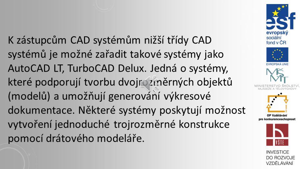 K zástupcům CAD systémům nižší třídy CAD systémů je možné zařadit takové systémy jako AutoCAD LT, TurboCAD Delux.