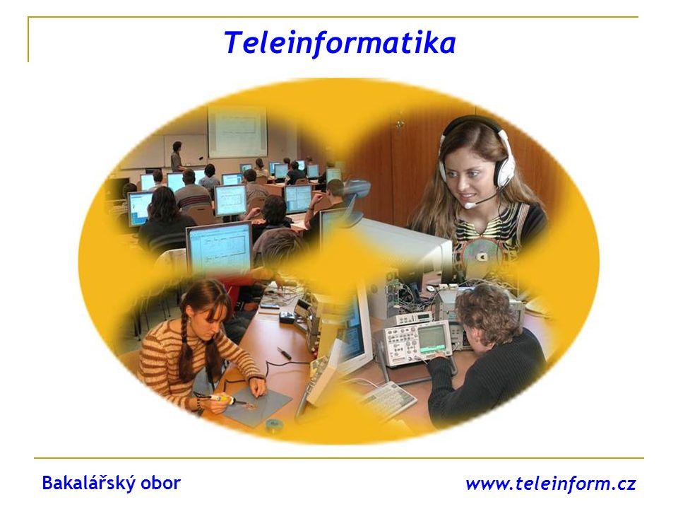 Teleinformatika Bakalářský obor www.teleinform.cz
