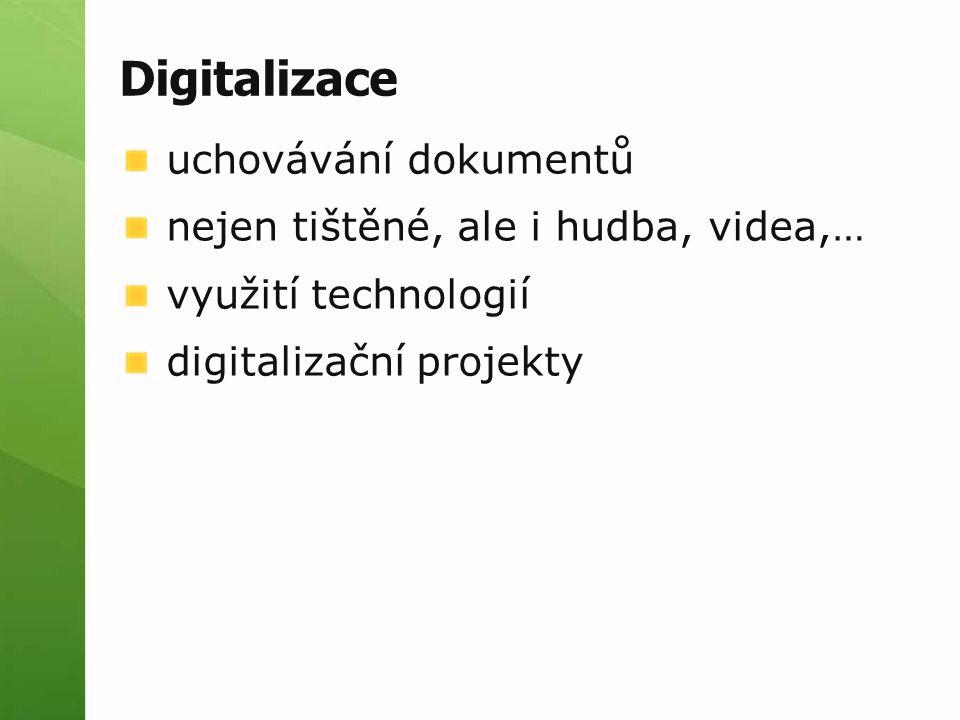 Digitalizace uchovávání dokumentů nejen tištěné, ale i hudba, videa,…