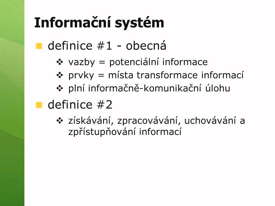 Informační systém definice #1 - obecná definice #2