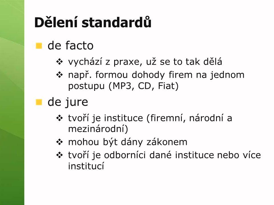 Dělení standardů de facto de jure vychází z praxe, už se to tak dělá