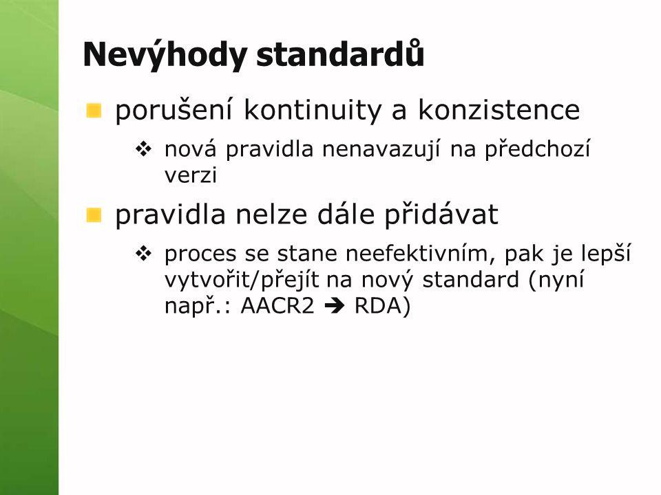 Nevýhody standardů porušení kontinuity a konzistence