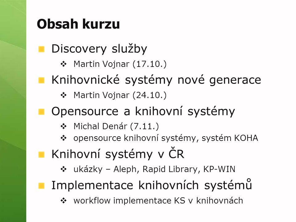 Obsah kurzu Discovery služby Knihovnické systémy nové generace