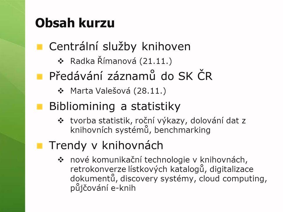 Obsah kurzu Centrální služby knihoven Předávání záznamů do SK ČR