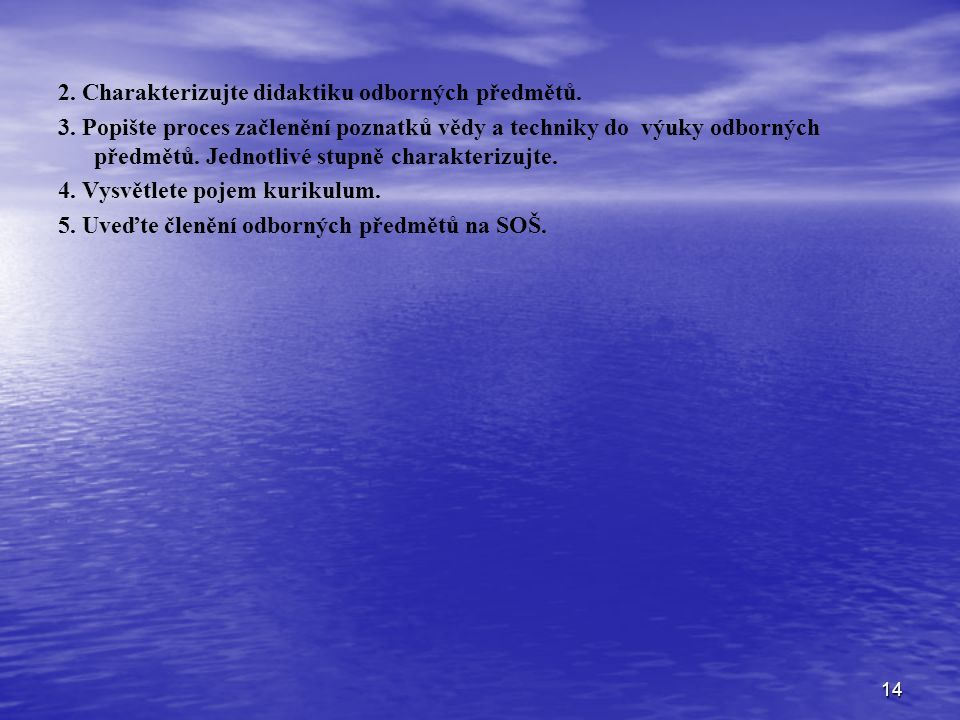 2. Charakterizujte didaktiku odborných předmětů.