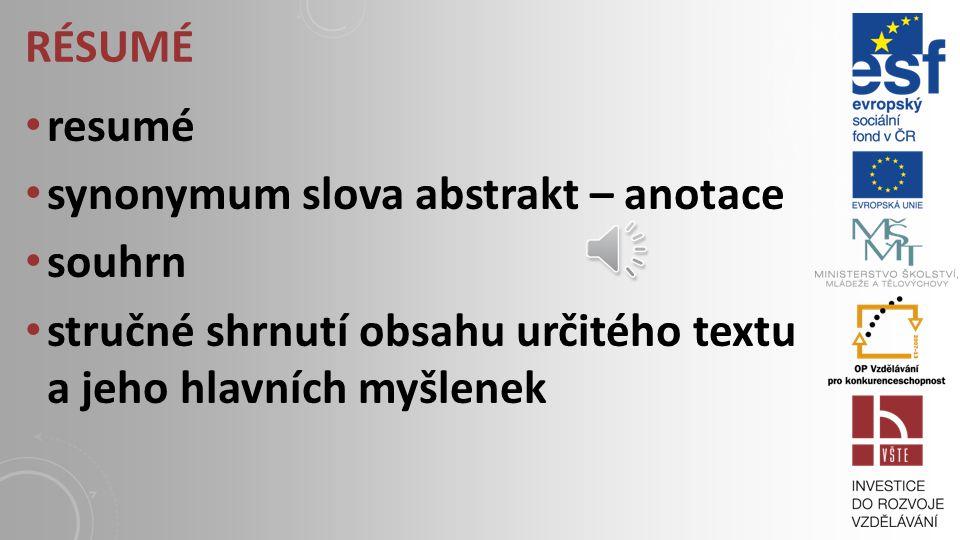 Résumé resumé. synonymum slova abstrakt – anotace.