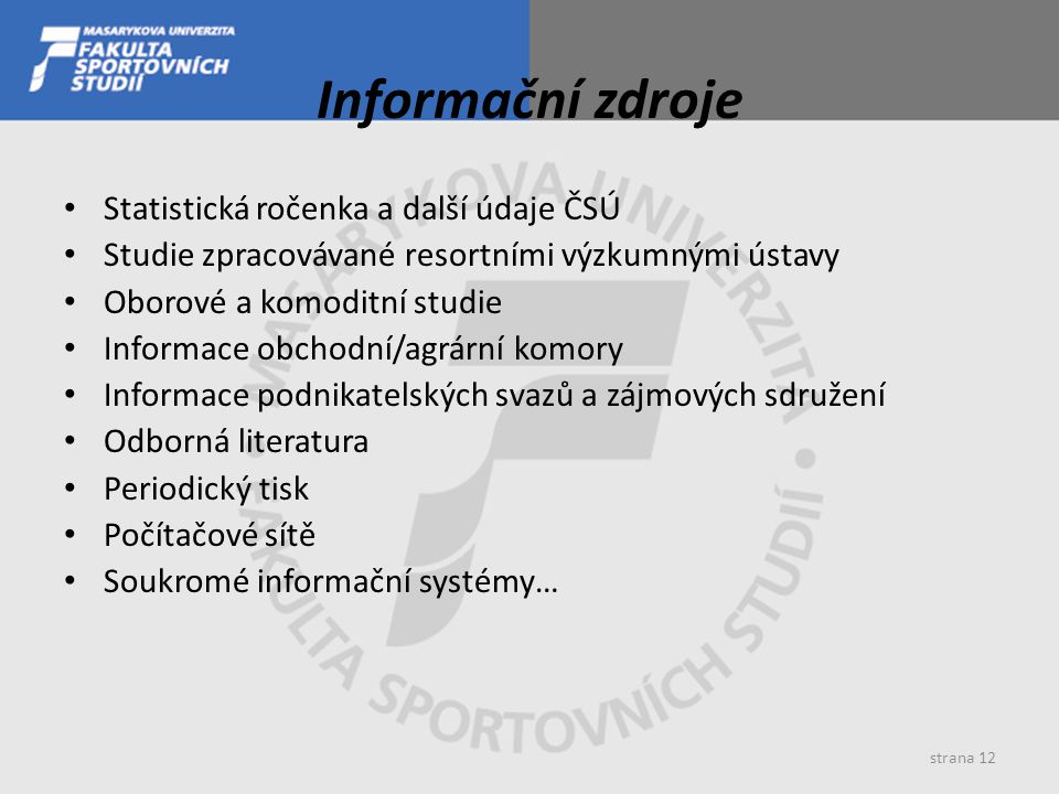 Informační zdroje Statistická ročenka a další údaje ČSÚ
