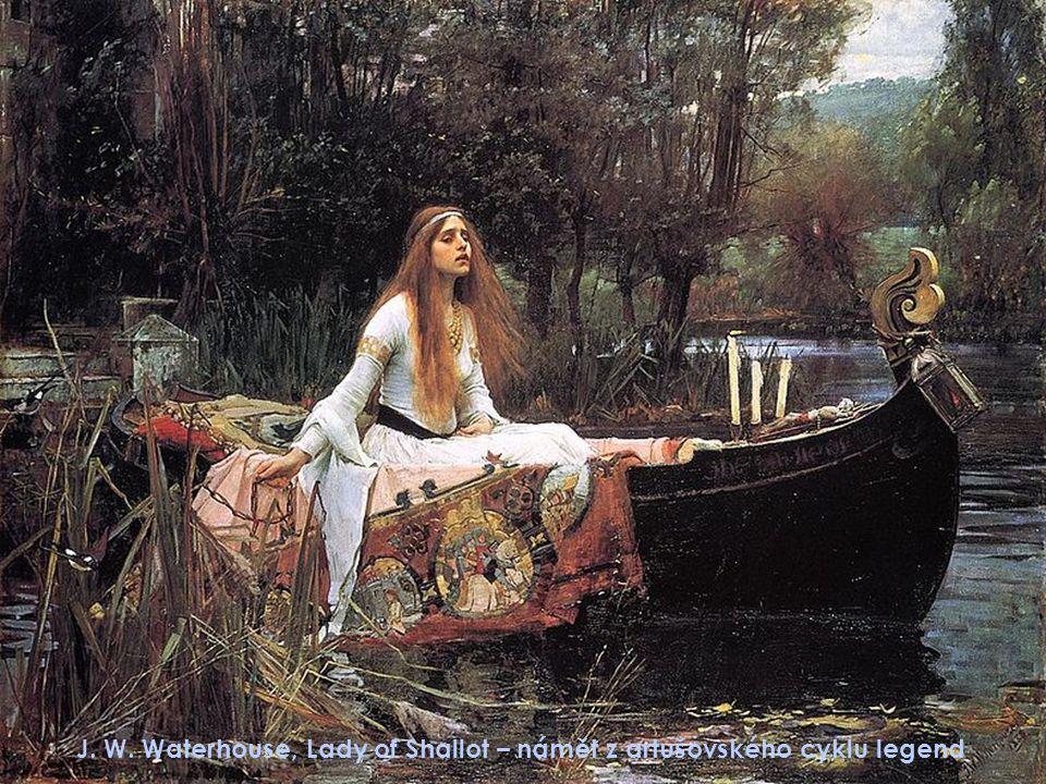 J. W. Waterhouse, Lady of Shallot – námět z artušovského cyklu legend