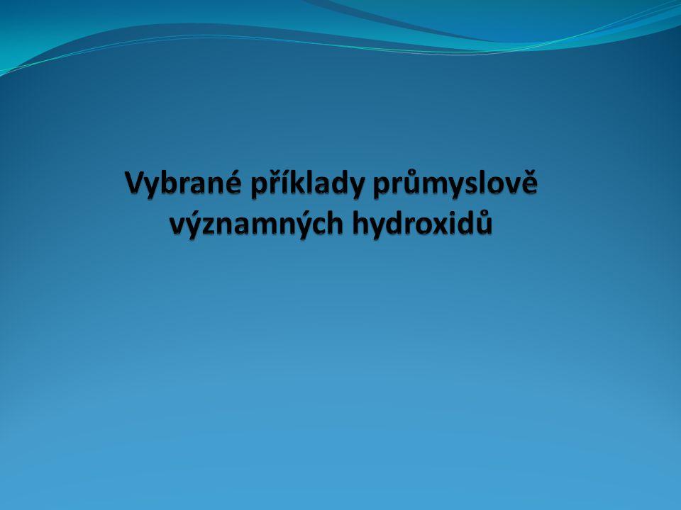 Vybrané příklady průmyslově významných hydroxidů