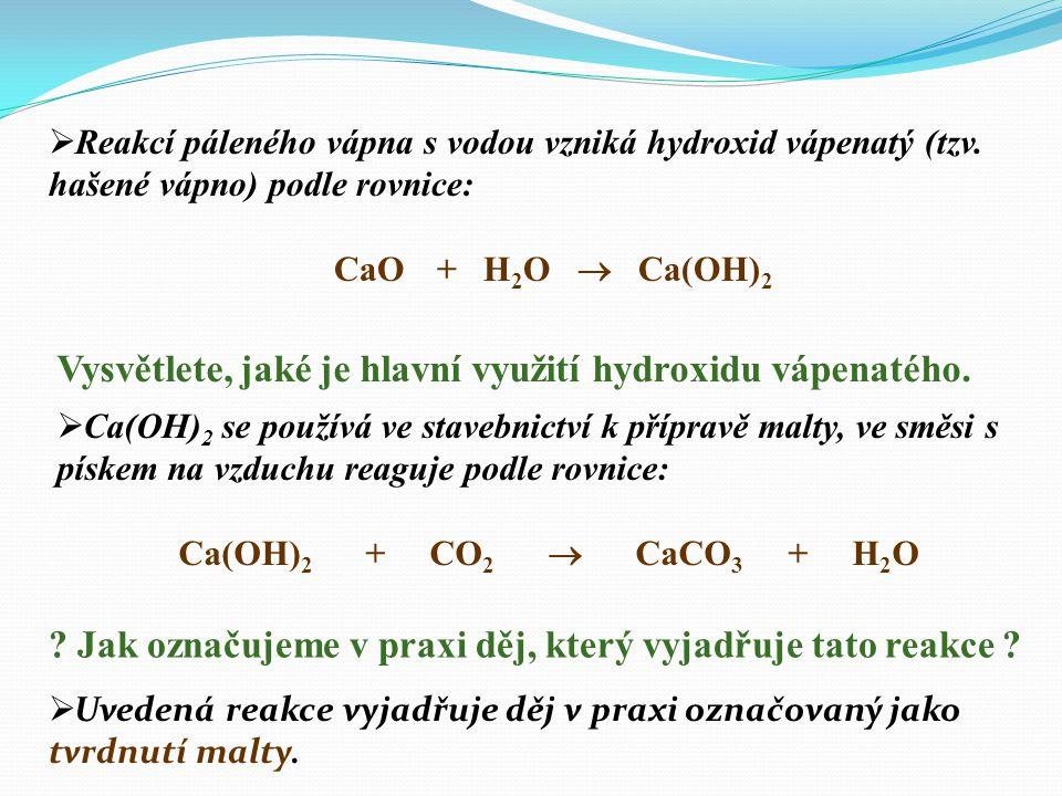 Vysvětlete, jaké je hlavní využití hydroxidu vápenatého.