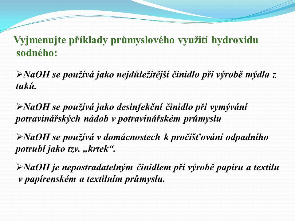 Vyjmenujte příklady průmyslového využití hydroxidu sodného: