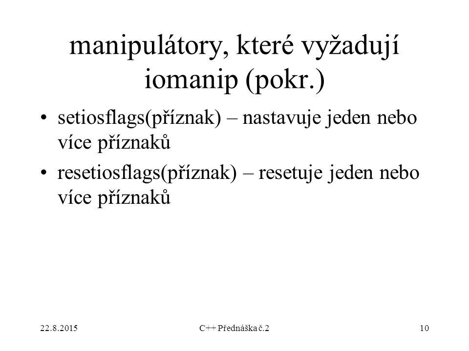 manipulátory, které vyžadují iomanip (pokr.)