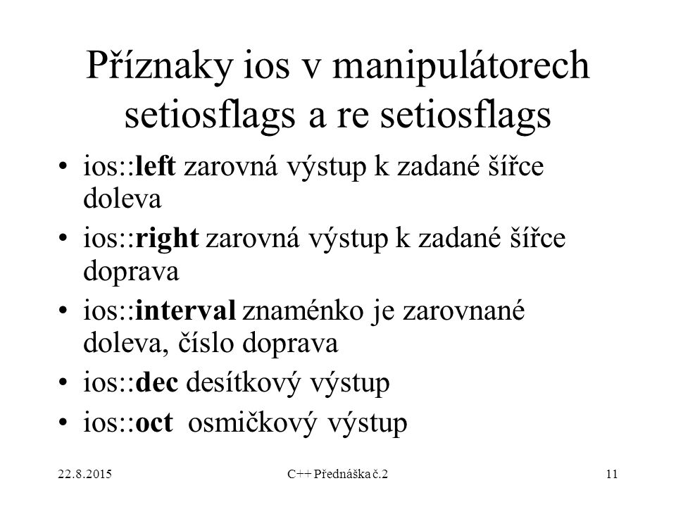 Příznaky ios v manipulátorech setiosflags a re setiosflags