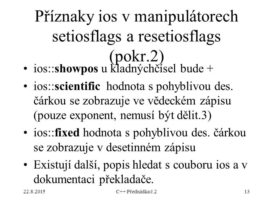Příznaky ios v manipulátorech setiosflags a resetiosflags (pokr.2)