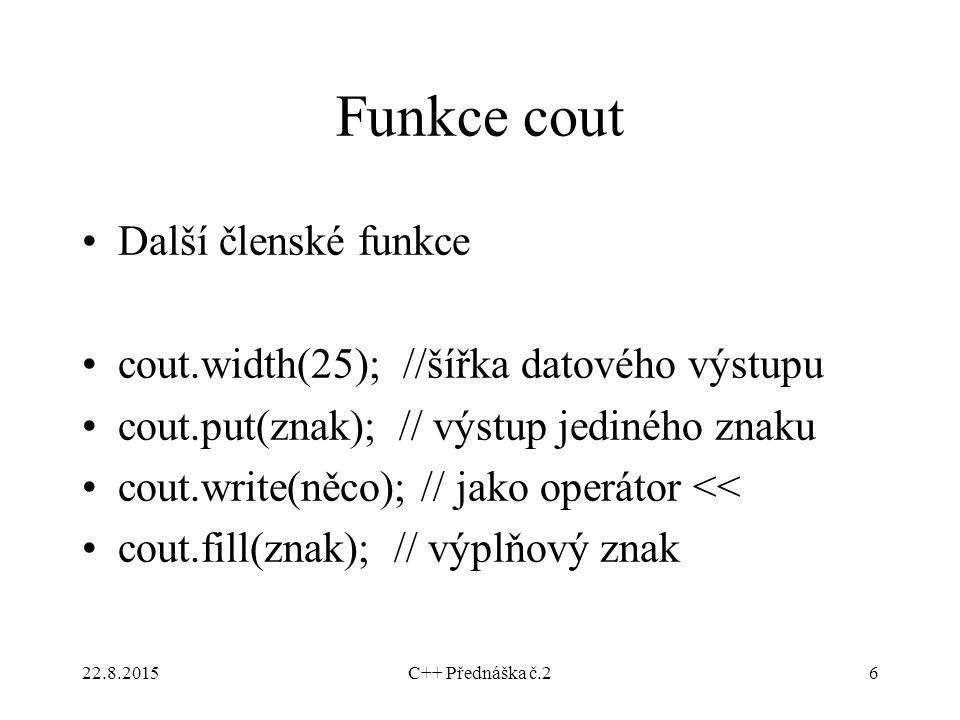Funkce cout Další členské funkce