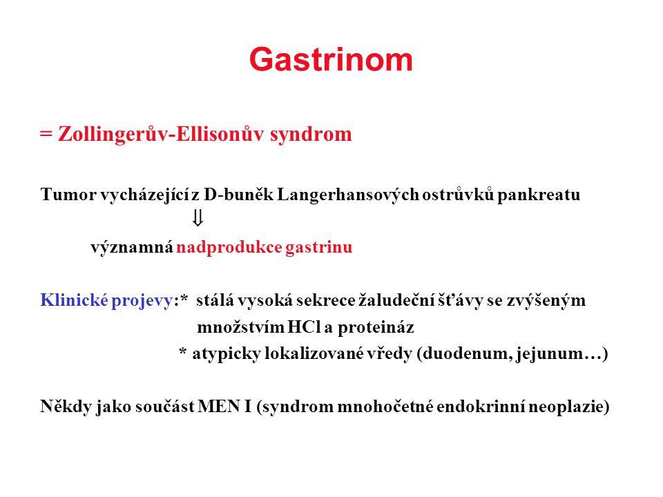 Gastrinom = Zollingerův-Ellisonův syndrom