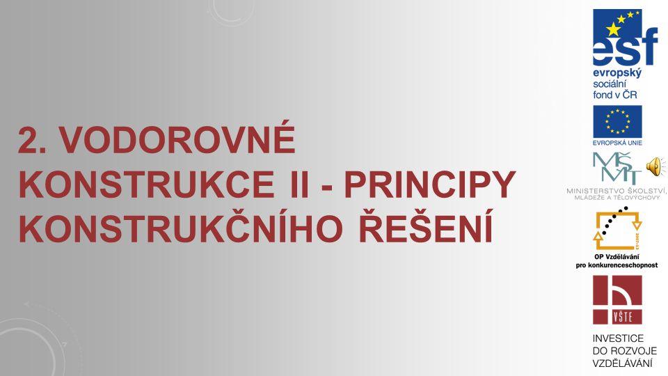 2. Vodorovné konstrukce II - principy konstrukčního řešení