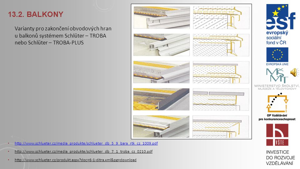 13.2. Balkony Varianty pro zakončení obvodových hran u balkonů systémem Schlüter – TROBA nebo Schlüter – TROBA-PLUS.