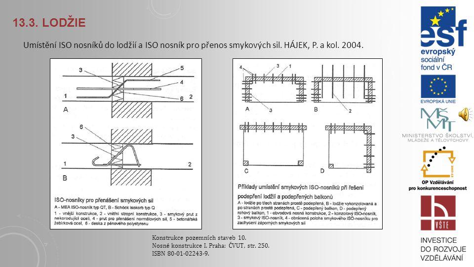13.3. Lodžie Umístění ISO nosníků do lodžií a ISO nosník pro přenos smykových sil. HÁJEK, P. a kol. 2004.