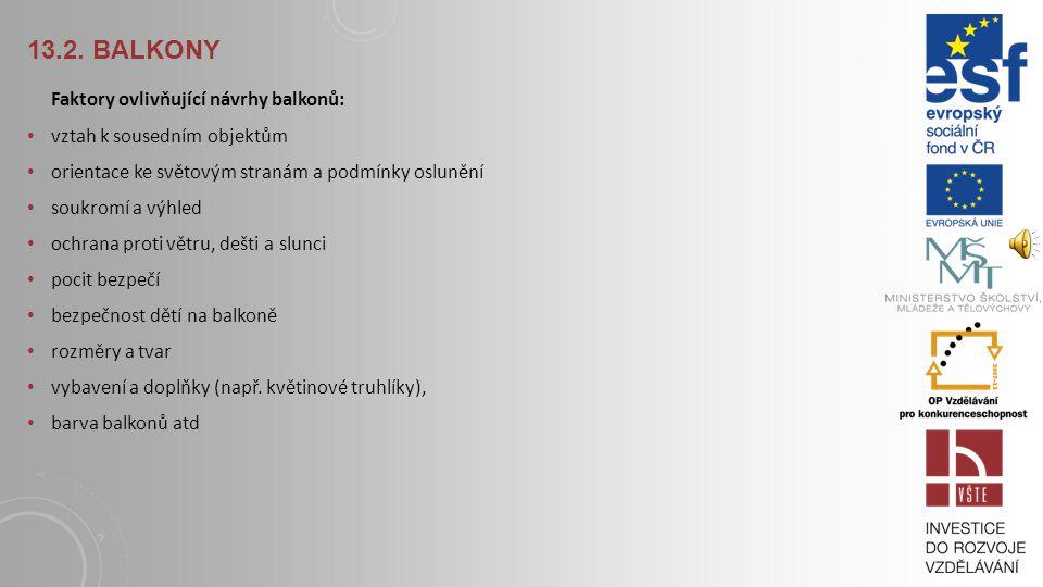 13.2. Balkony Faktory ovlivňující návrhy balkonů: