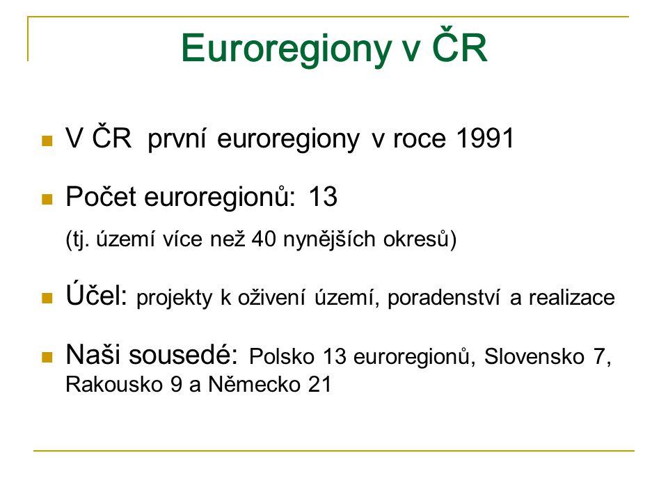 Euroregiony v ČR V ČR první euroregiony v roce 1991