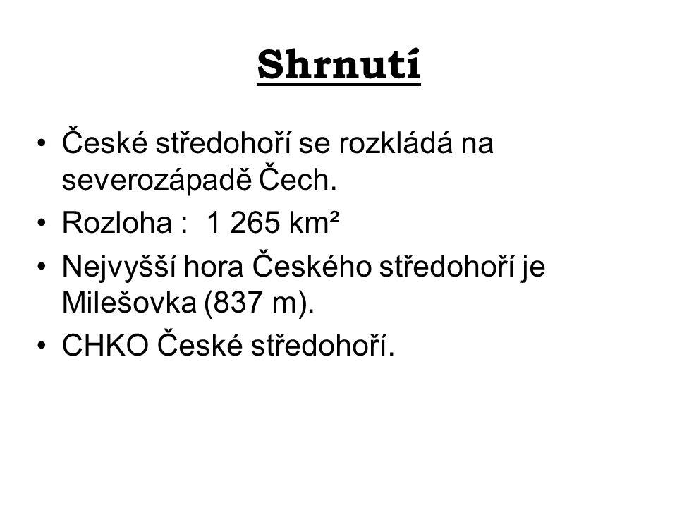 Shrnutí České středohoří se rozkládá na severozápadě Čech.