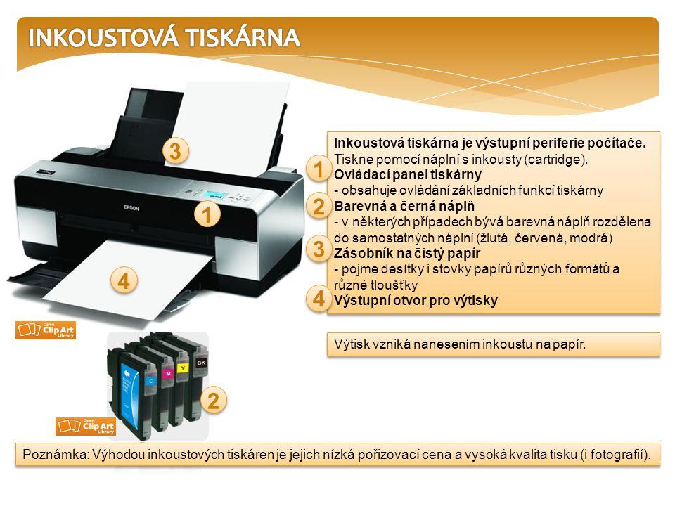INKOUSTOVÁ TISKÁRNA 3. Inkoustová tiskárna je výstupní periferie počítače. Tiskne pomocí náplní s inkousty (cartridge).