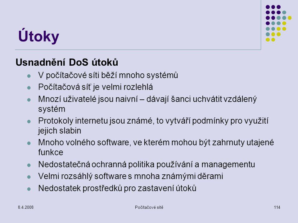 Útoky Usnadnění DoS útoků V počítačové síti běží mnoho systémů