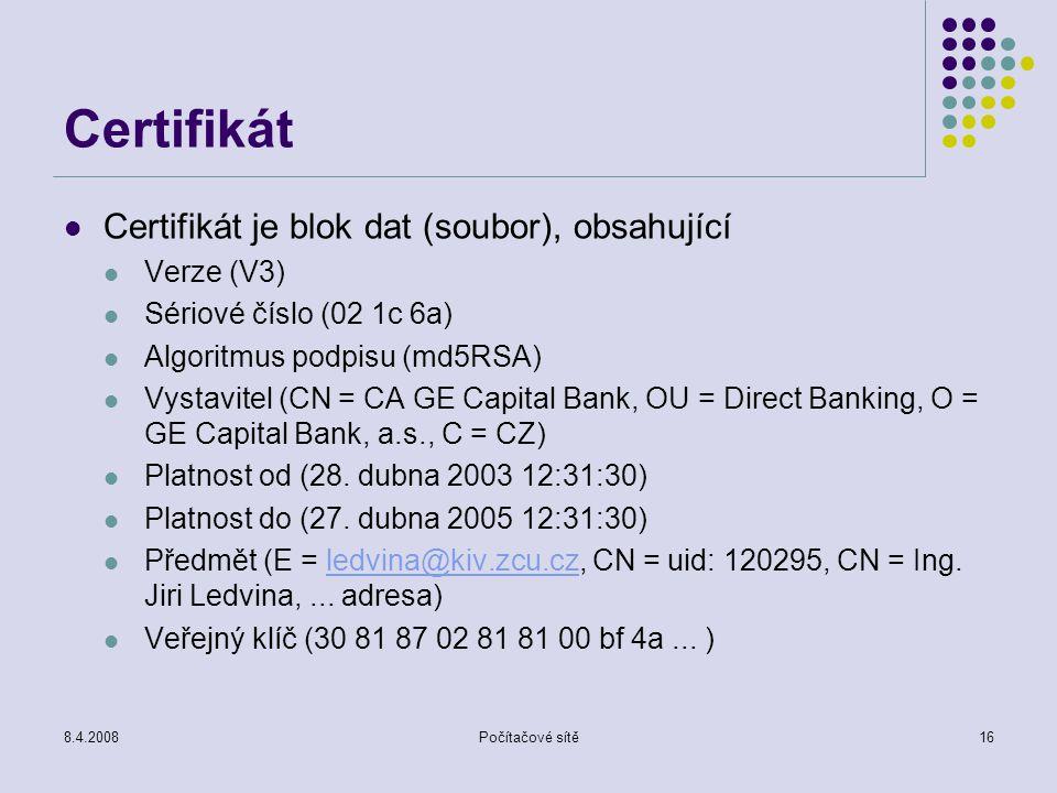 Certifikát Certifikát je blok dat (soubor), obsahující Verze (V3)
