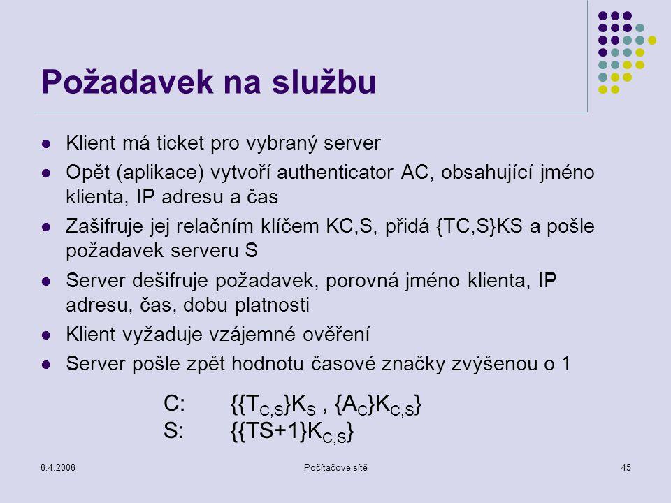 Požadavek na službu C: {{TC,S}KS , {AC}KC,S} S: {{TS+1}KC,S}